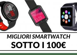 I migliori 8 Smartwatch a meno di 100 euro [2020]